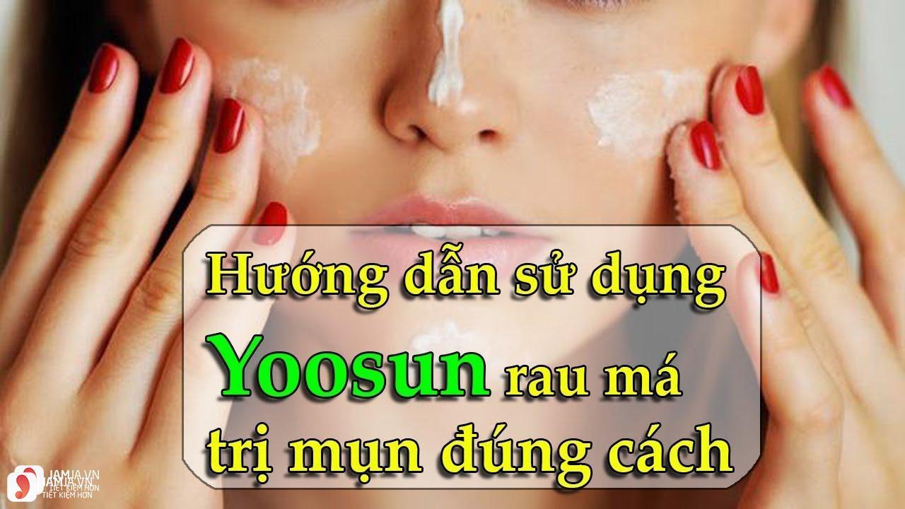 Hướng dẫn cách sử dụng kem trị mụn rau má Yoosun
