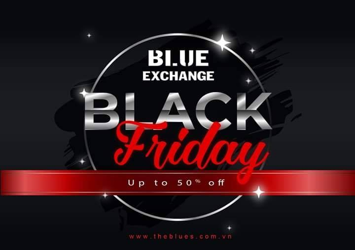 Black Friday 2019 Thương hiệu Blue Exchange